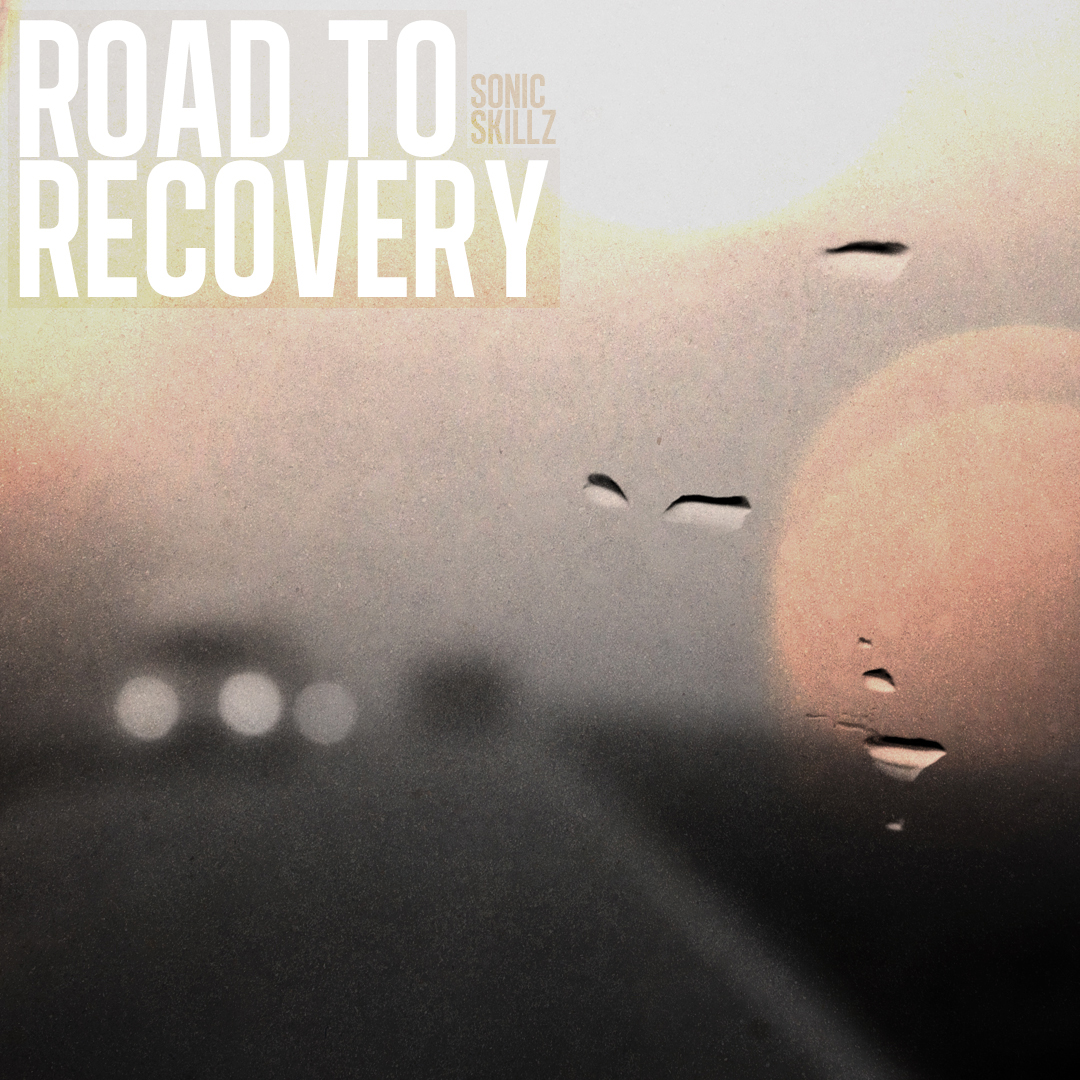 Sonic Skillz - Road to Recovery